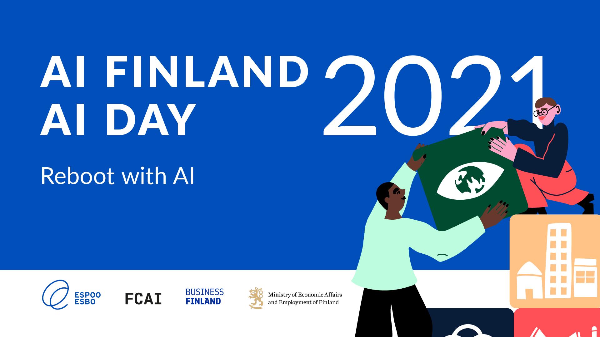 AI Finland & AI Day 2021 -tapahtuman järjestäjiä ovat Espoon kaupunki, FCAI, Business Finland sekä työ- ja elinkeinoministeriö. Kuvan alareunassa järjestäjien logot.